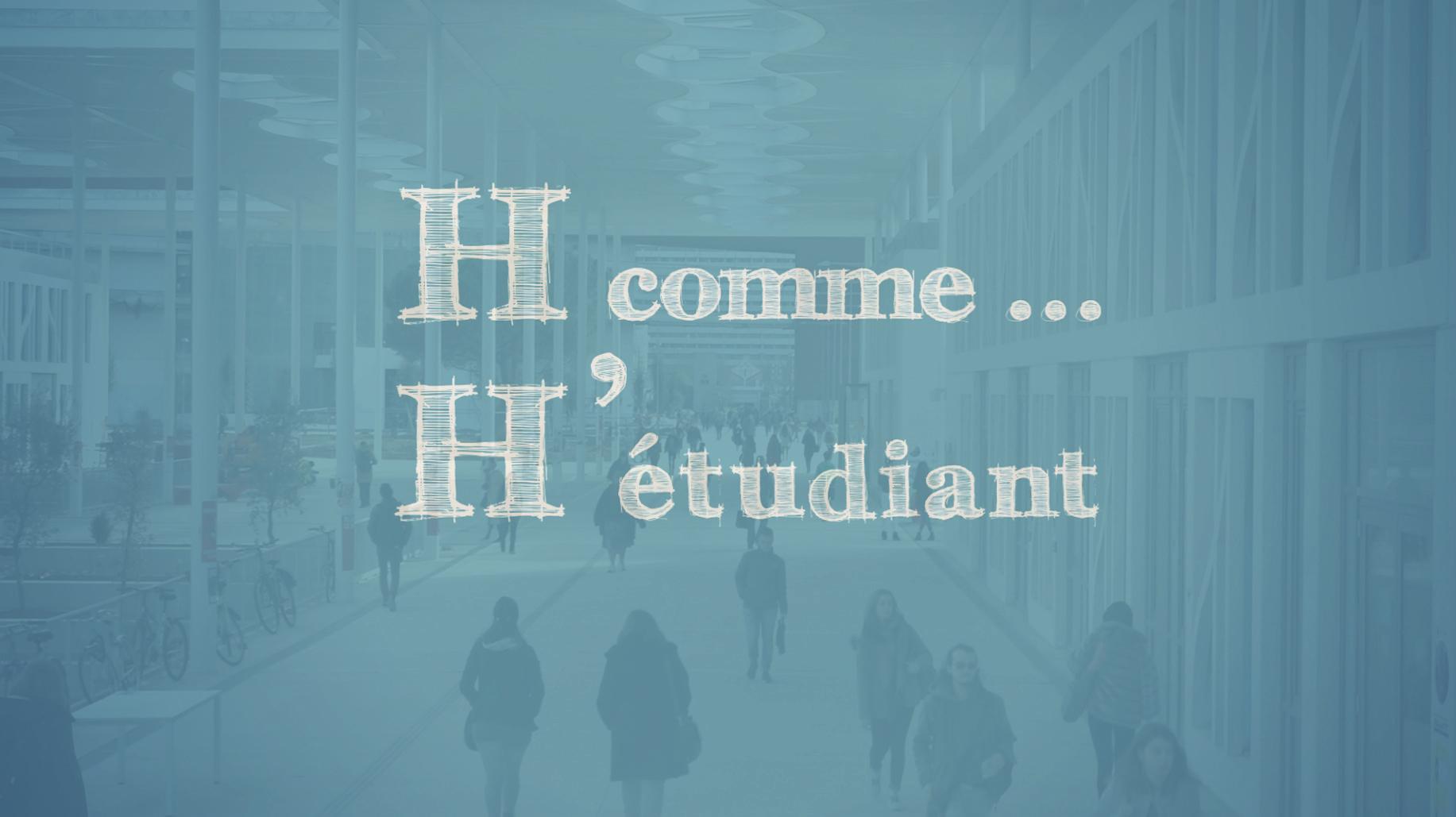 SÉRIE : H comme étudiant #2