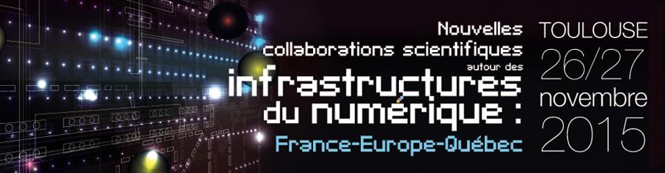 Nouvelles collaborations scientifiques autour des infrastructures du numérique : France-Europe-Québec